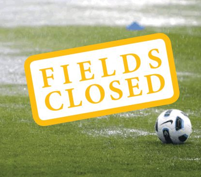FIELDS CLOSED Friday 22nd March