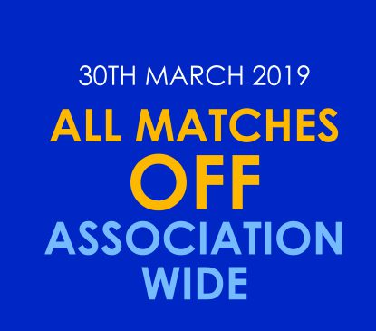 All games off – 30th March 2019